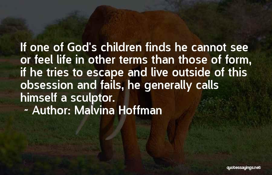 Fails In Life Quotes By Malvina Hoffman