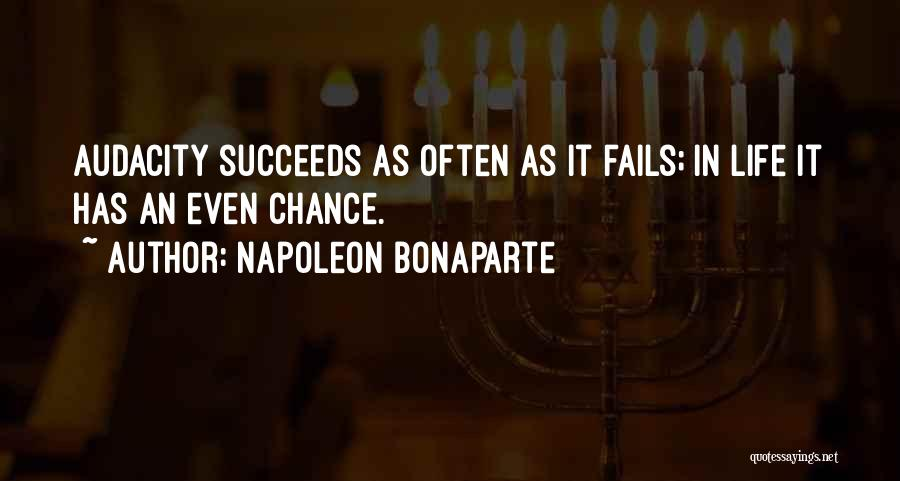 Fails In Life Quotes By Napoleon Bonaparte