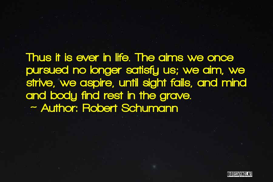 Fails In Life Quotes By Robert Schumann