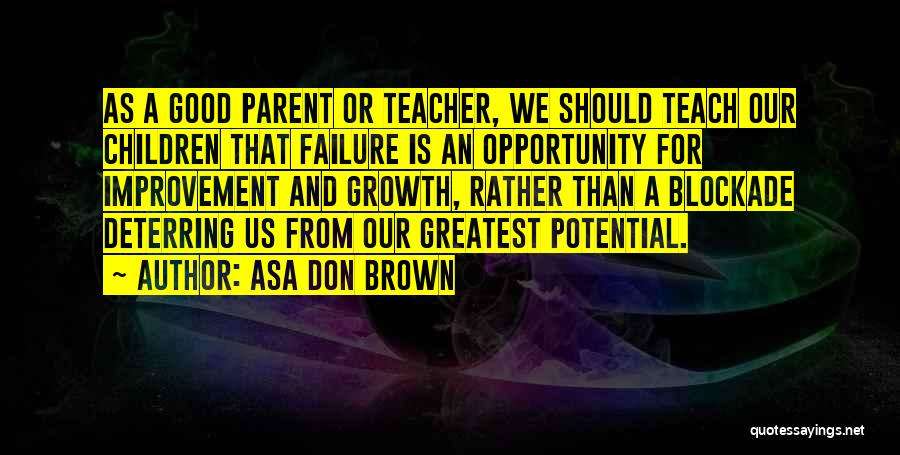 Failure And Opportunity Quotes By Asa Don Brown