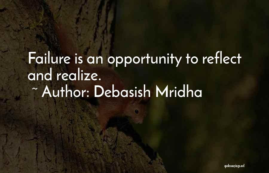 Failure And Opportunity Quotes By Debasish Mridha
