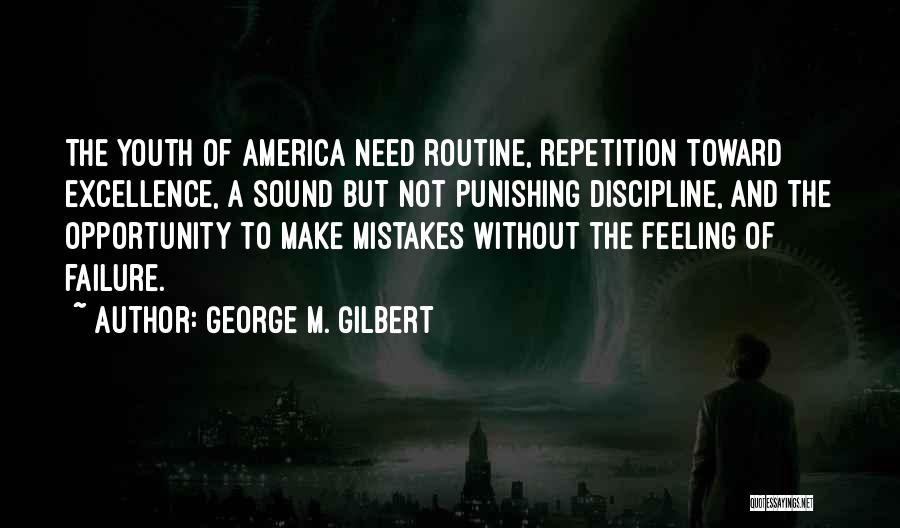 Failure And Opportunity Quotes By George M. Gilbert