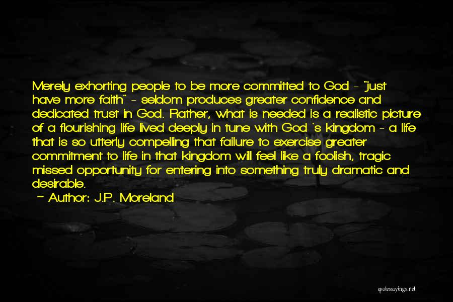 Failure And Opportunity Quotes By J.P. Moreland