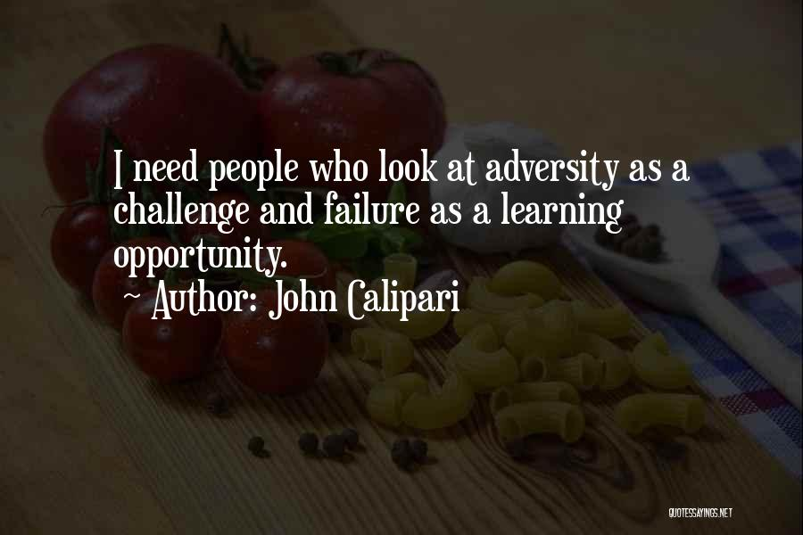 Failure And Opportunity Quotes By John Calipari