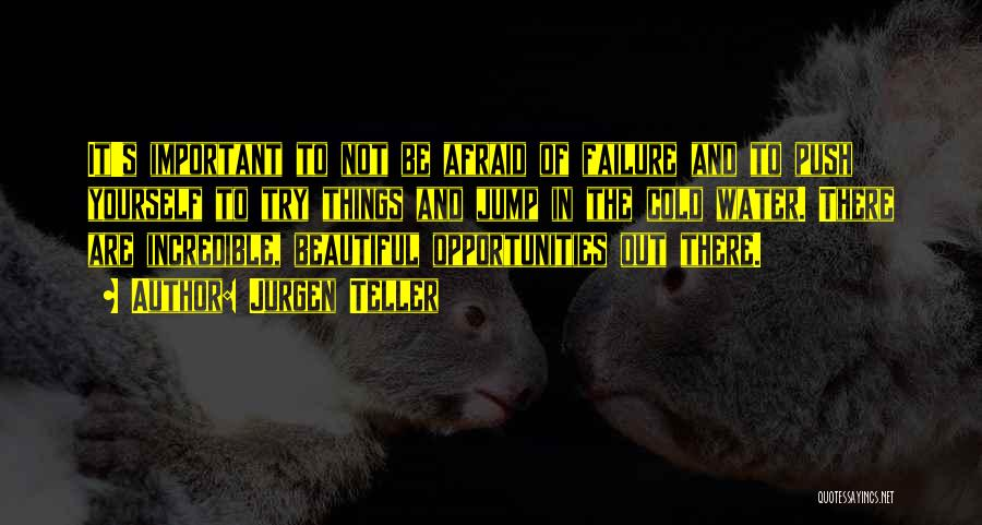 Failure And Opportunity Quotes By Jurgen Teller