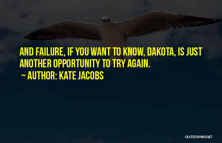 Failure And Opportunity Quotes By Kate Jacobs