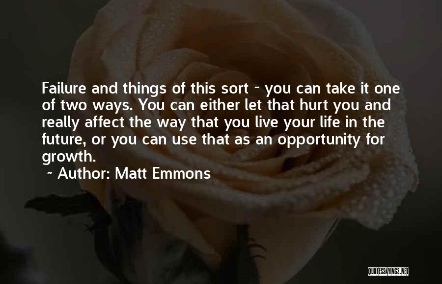 Failure And Opportunity Quotes By Matt Emmons