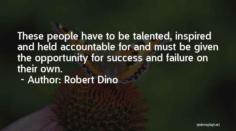 Failure And Opportunity Quotes By Robert Dino
