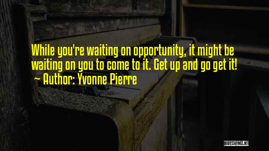 Failure And Opportunity Quotes By Yvonne Pierre