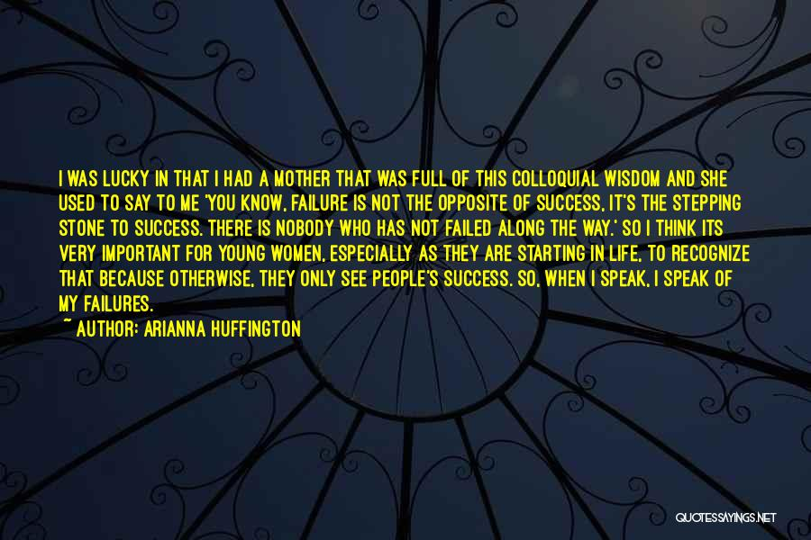 Failure And Success In Life Quotes By Arianna Huffington