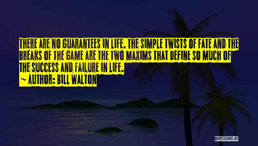 Failure And Success In Life Quotes By Bill Walton