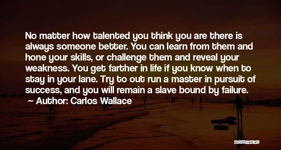 Failure And Success In Life Quotes By Carlos Wallace