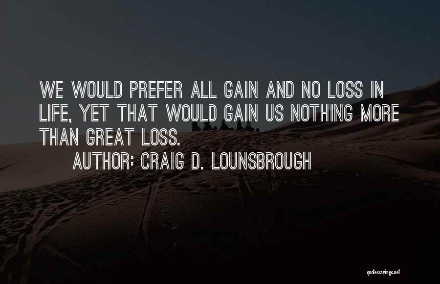 Failure And Success In Life Quotes By Craig D. Lounsbrough