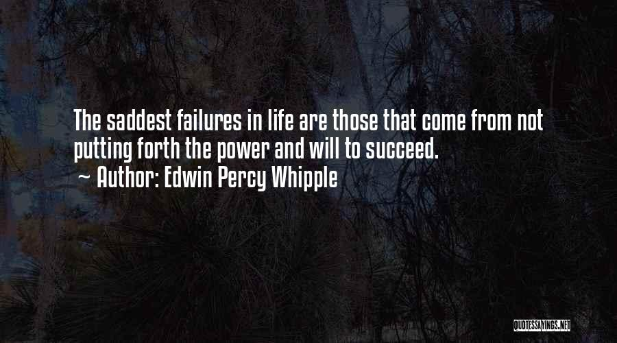 Failure And Success In Life Quotes By Edwin Percy Whipple