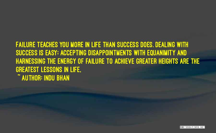 Failure And Success In Life Quotes By Indu Bhan