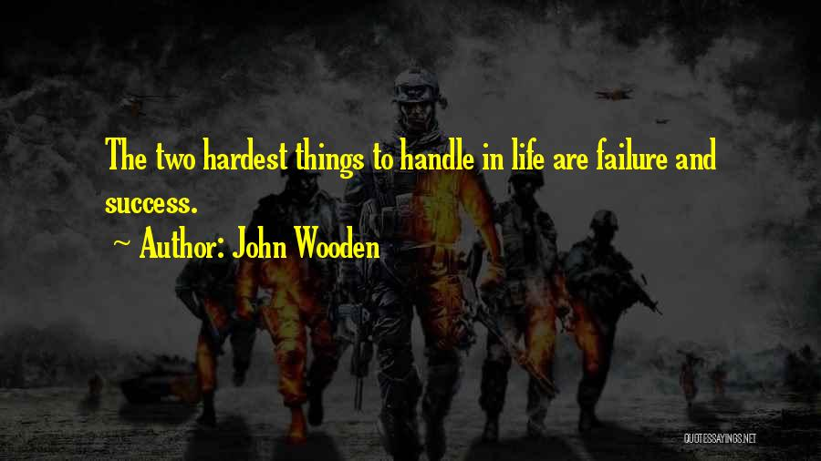 Failure And Success In Life Quotes By John Wooden