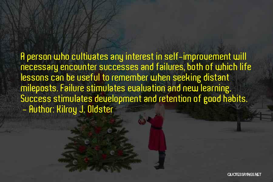 Failure And Success In Life Quotes By Kilroy J. Oldster