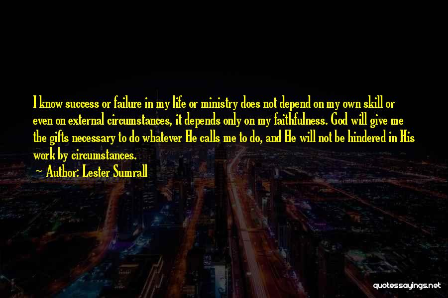 Failure And Success In Life Quotes By Lester Sumrall