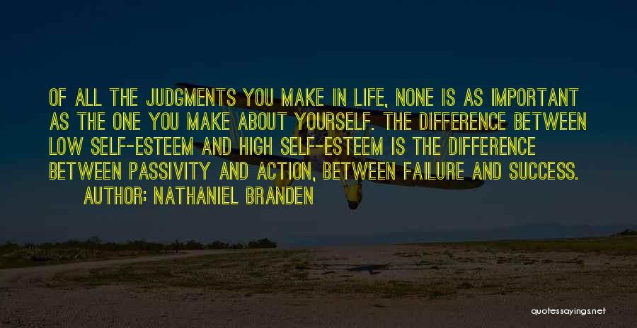 Failure And Success In Life Quotes By Nathaniel Branden