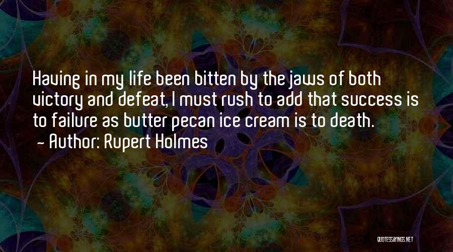 Failure And Success In Life Quotes By Rupert Holmes