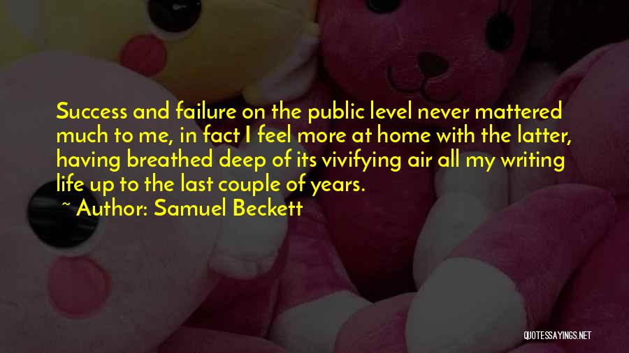 Failure And Success In Life Quotes By Samuel Beckett