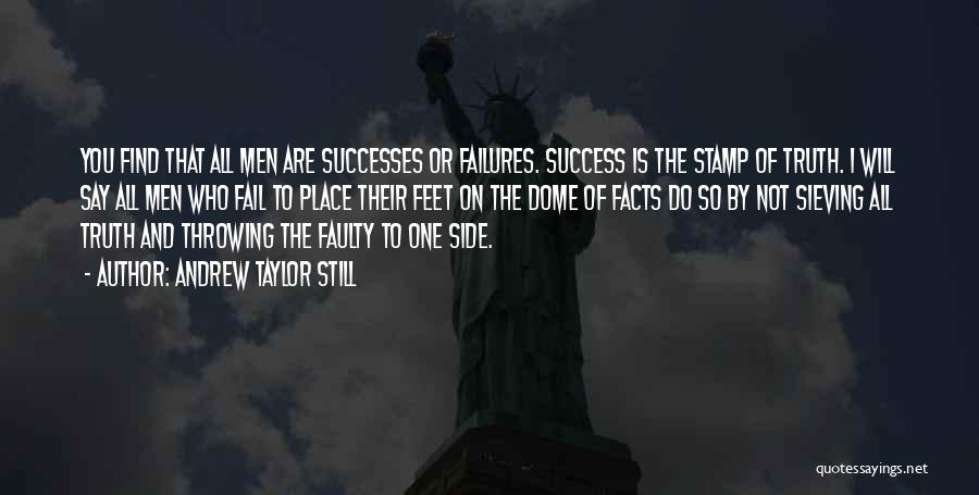 Failures To Success Quotes By Andrew Taylor Still