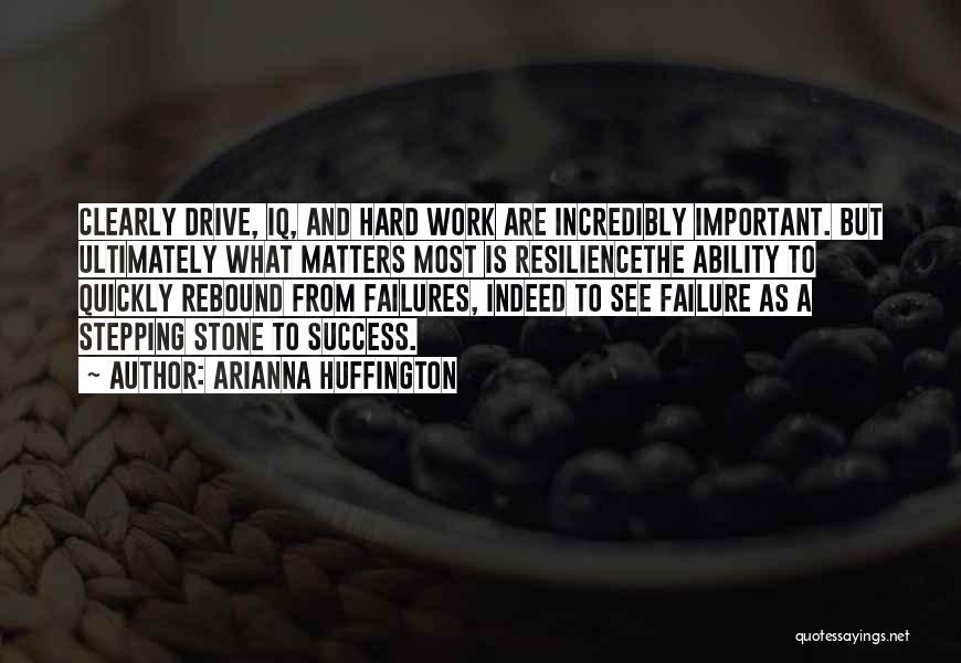 Failures To Success Quotes By Arianna Huffington