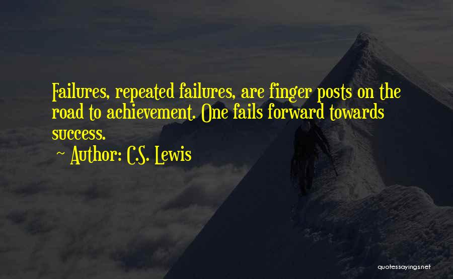 Failures To Success Quotes By C.S. Lewis