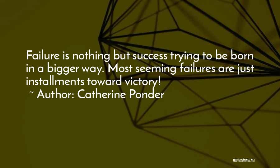Failures To Success Quotes By Catherine Ponder