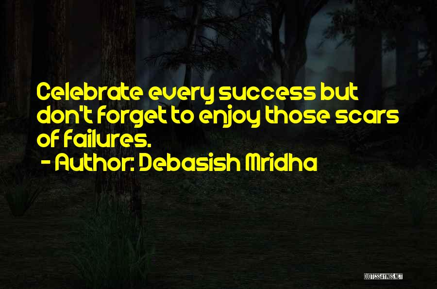 Failures To Success Quotes By Debasish Mridha