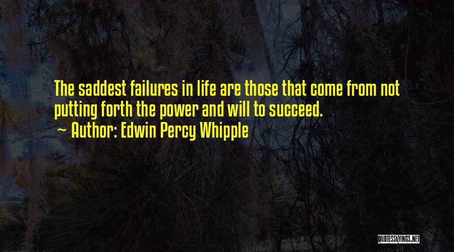 Failures To Success Quotes By Edwin Percy Whipple