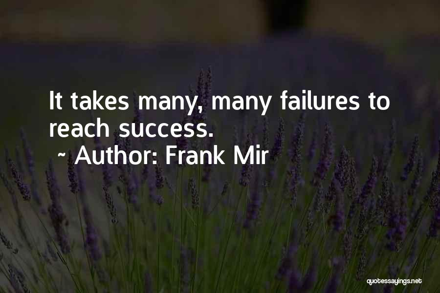 Failures To Success Quotes By Frank Mir