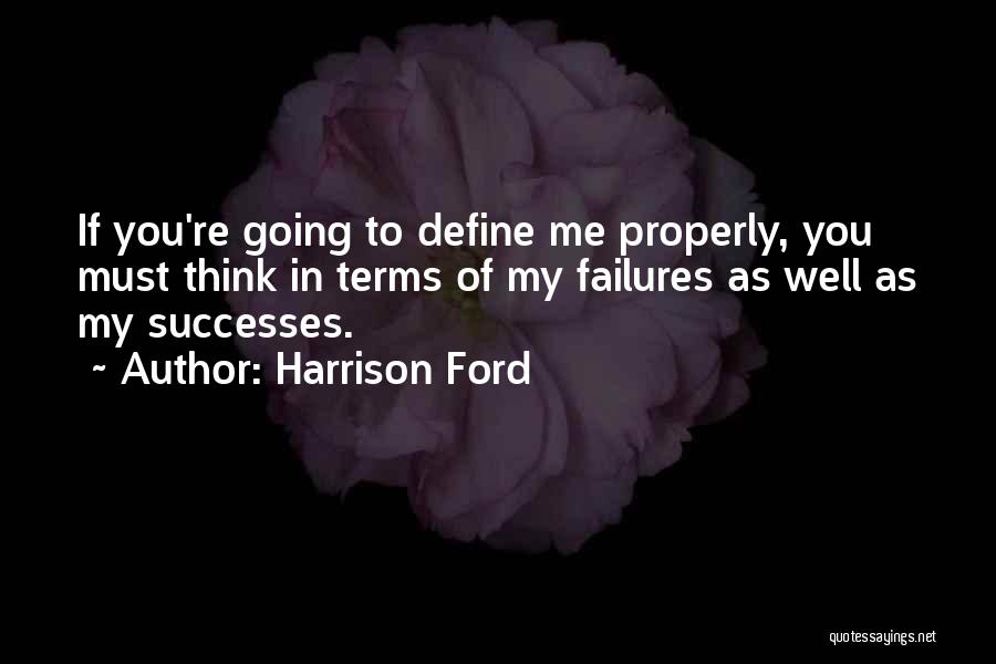 Failures To Success Quotes By Harrison Ford