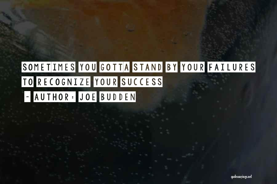 Failures To Success Quotes By Joe Budden