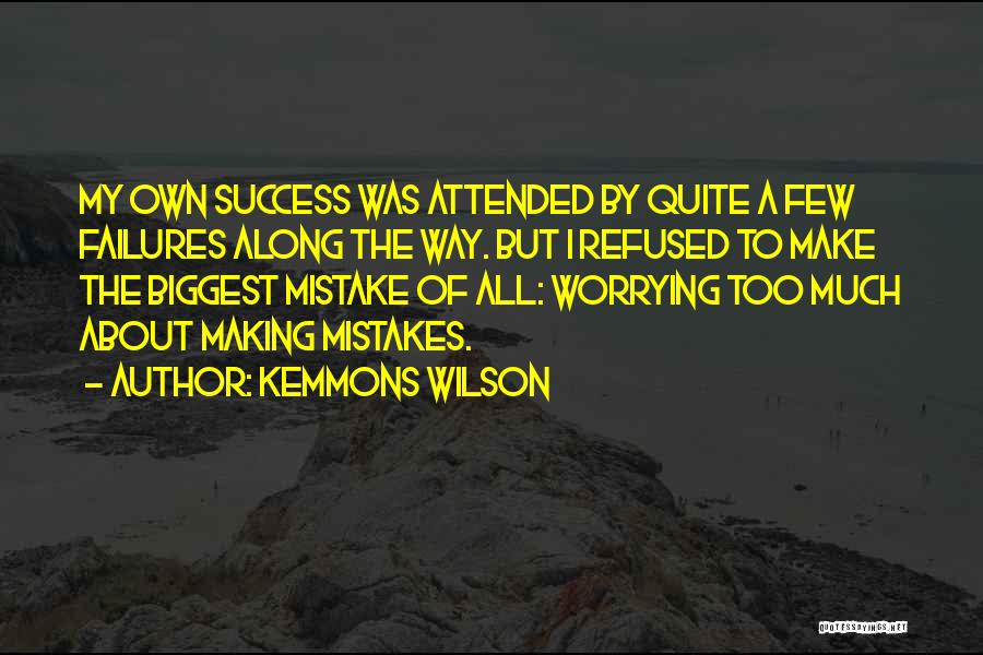 Failures To Success Quotes By Kemmons Wilson