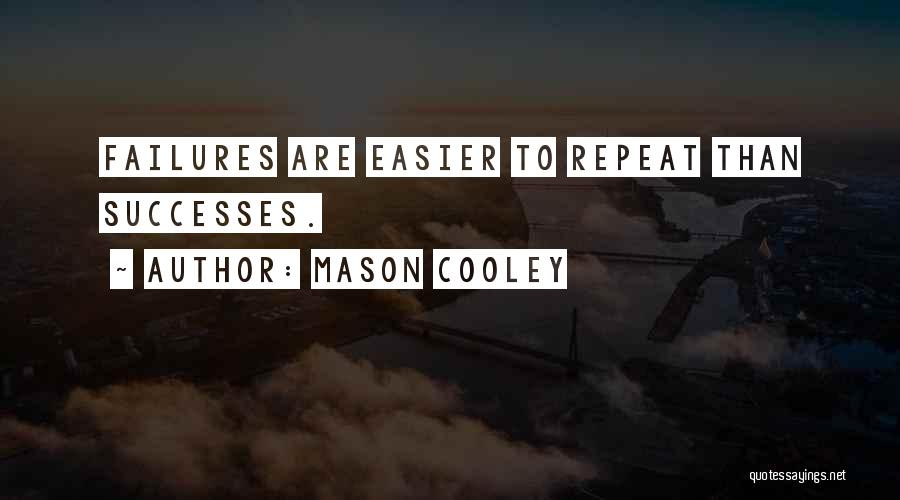 Failures To Success Quotes By Mason Cooley