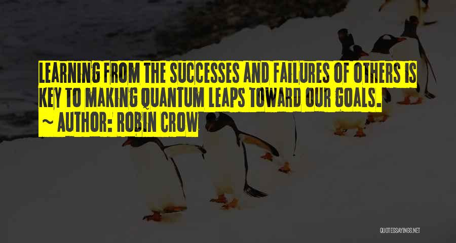 Failures To Success Quotes By Robin Crow