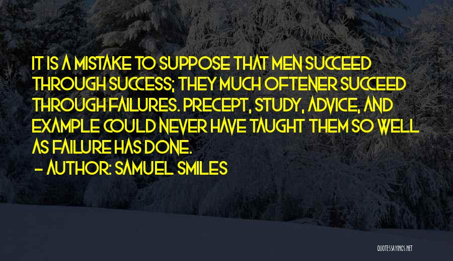 Failures To Success Quotes By Samuel Smiles