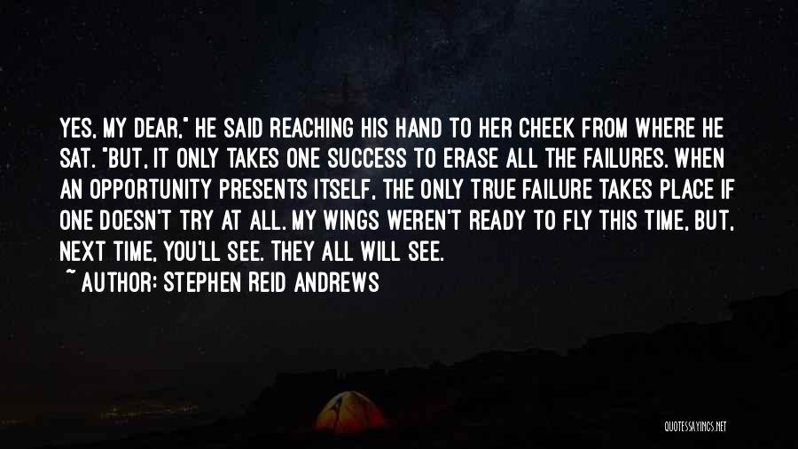 Failures To Success Quotes By Stephen Reid Andrews