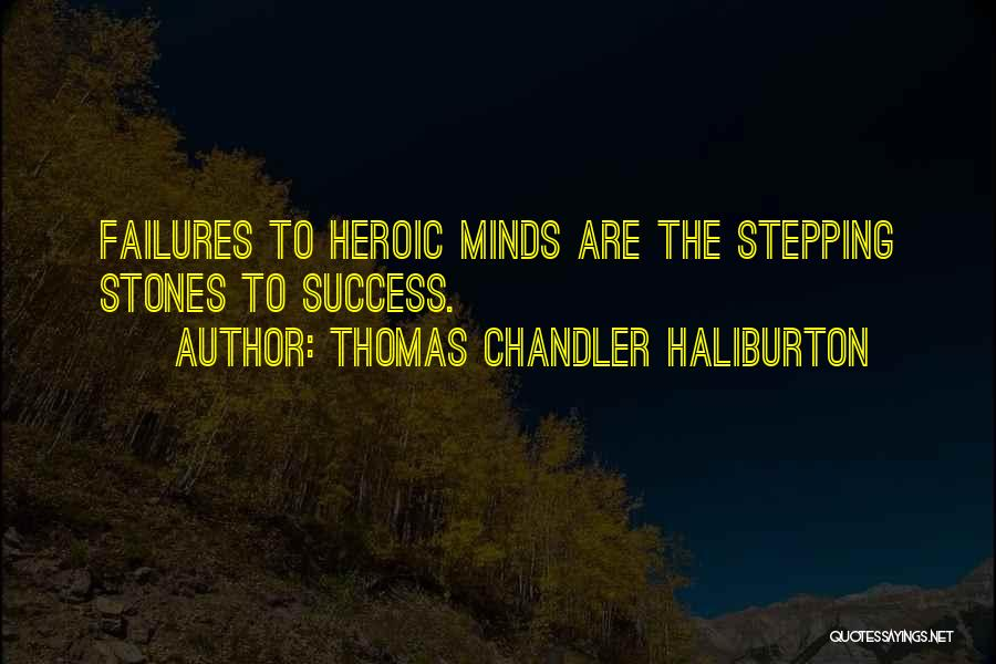 Failures To Success Quotes By Thomas Chandler Haliburton