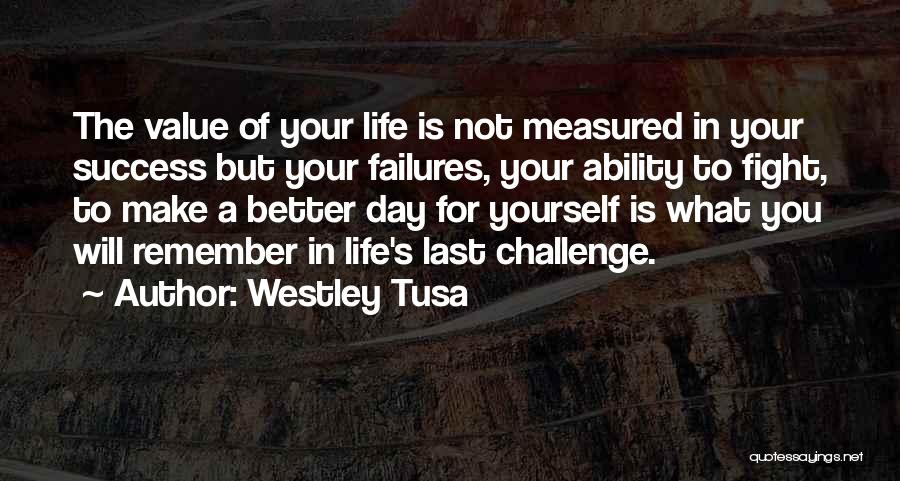 Failures To Success Quotes By Westley Tusa