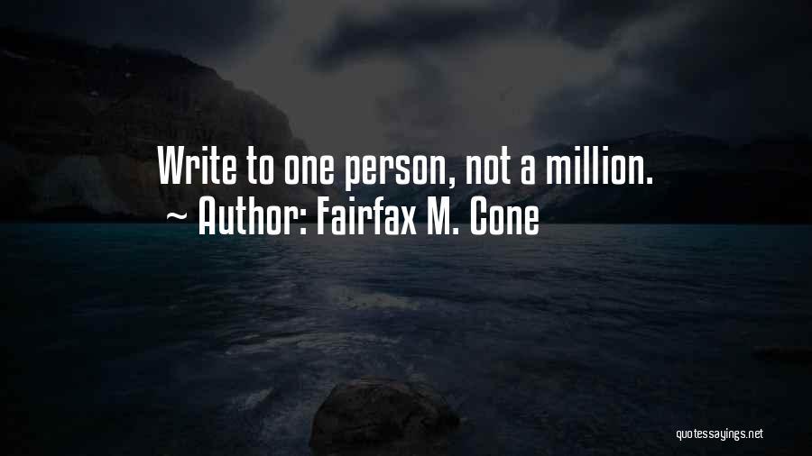 Fairfax M. Cone Quotes 153928