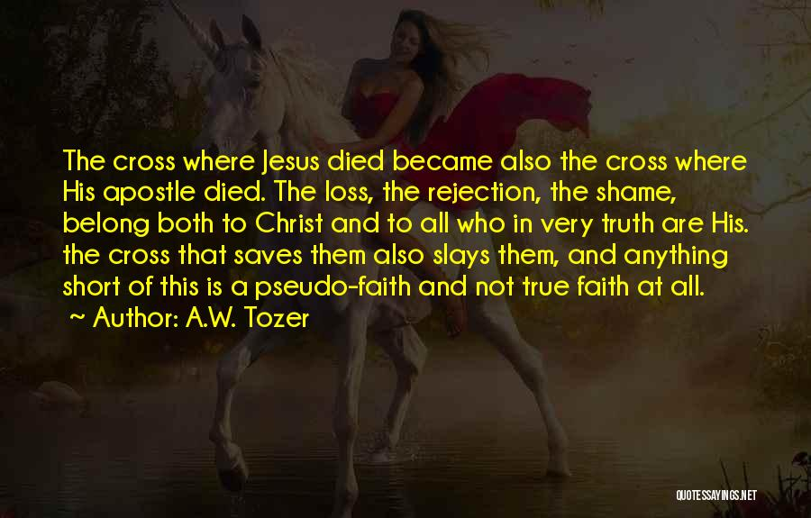 Faith And Loss Quotes By A.W. Tozer