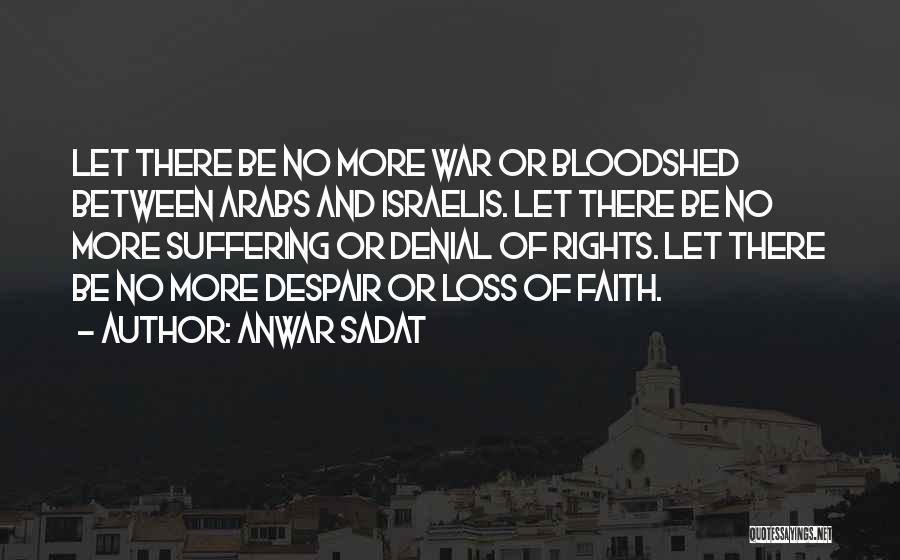 Faith And Loss Quotes By Anwar Sadat