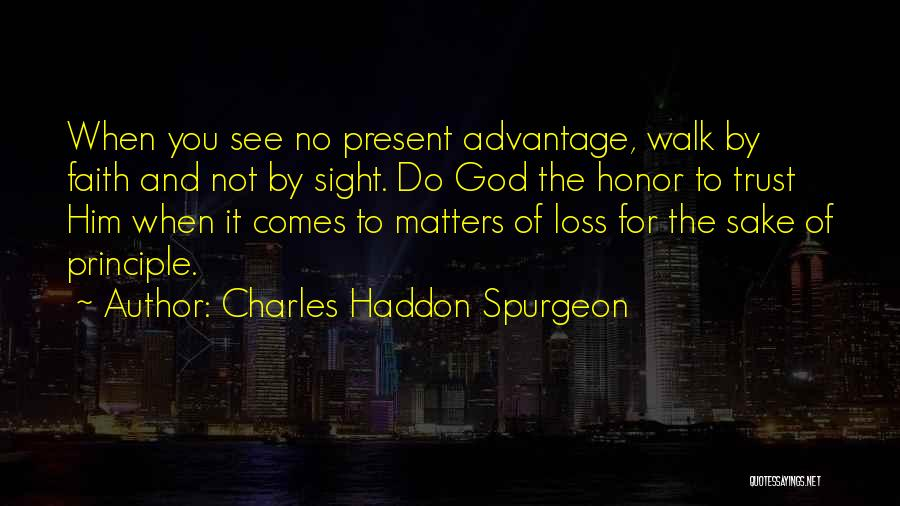 Faith And Loss Quotes By Charles Haddon Spurgeon