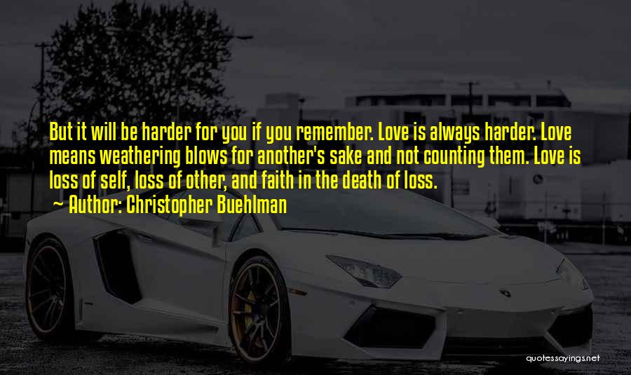 Faith And Loss Quotes By Christopher Buehlman