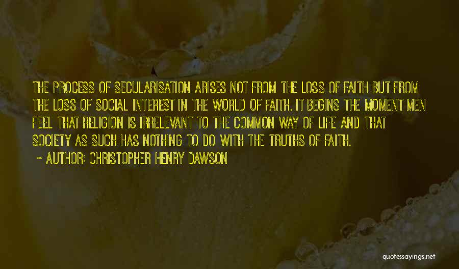 Faith And Loss Quotes By Christopher Henry Dawson