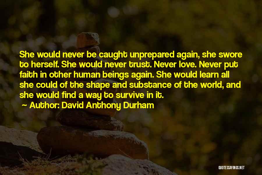 Faith And Loss Quotes By David Anthony Durham