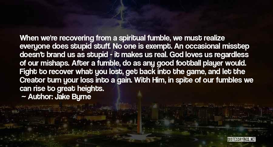 Faith And Loss Quotes By Jake Byrne