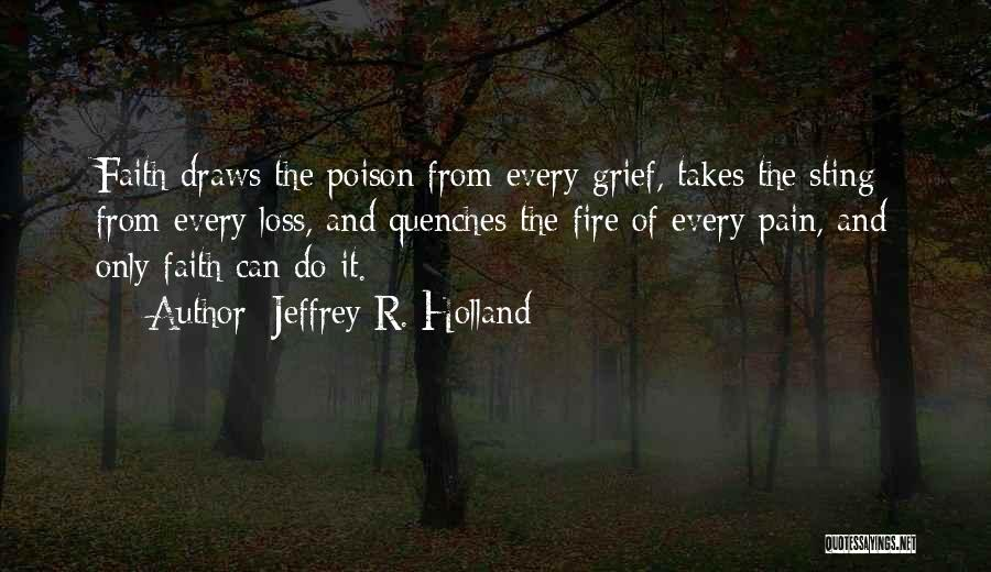Faith And Loss Quotes By Jeffrey R. Holland